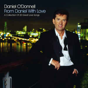 Daniel O'Donnell - From Daniel With Love CD Brand New