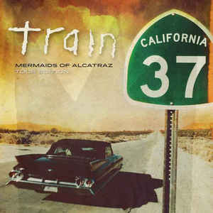 Train California 37: Mermaids Of Alcatraz Tour Edition CD Sealed BonusTracks