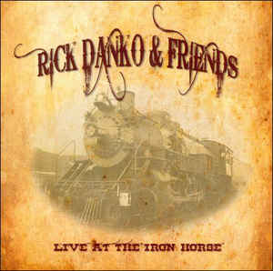 Rick Danko - Live At The Iron Horse 1995 CD New Sealed